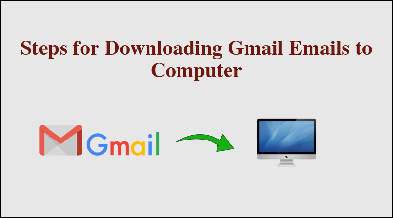 Download Gmail Emails to Computer